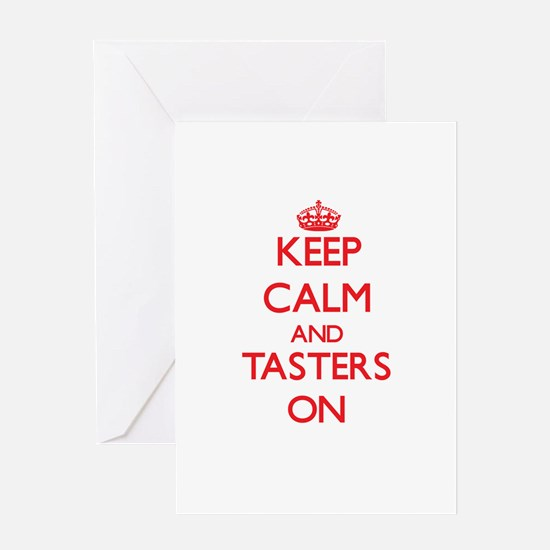 Keep Calm and Tasters ON Greeting Cards