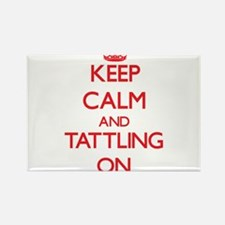 Keep Calm and Tattling ON Magnets