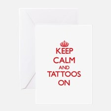Keep Calm and Tattoos ON Greeting Cards