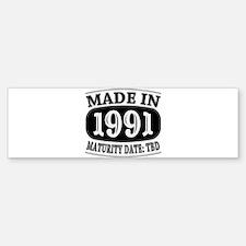Made in 1991 - Maturity Date TDB Bumper Bumper Sticker