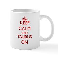 Keep Calm and Taurus ON Mugs