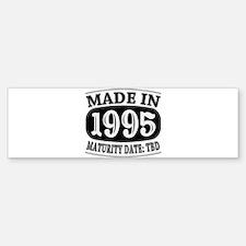 Made in 1995 - Maturity Date TDB Sticker (Bumper)