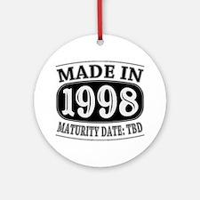 Made in 1998 - Maturity Date TDB Ornament (Round)