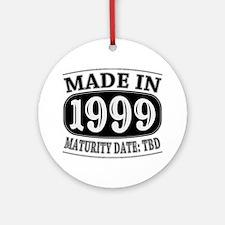 Made in 1999 - Maturity Date TDB Ornament (Round)