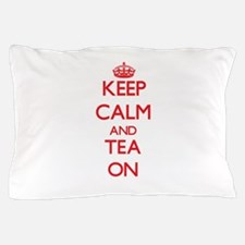 Keep Calm and Tea ON Pillow Case