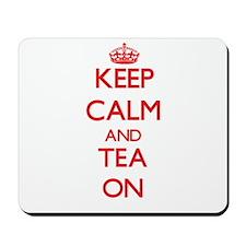Keep Calm and Tea ON Mousepad