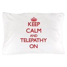 Keep Calm and Telepathy ON Pillow Case
