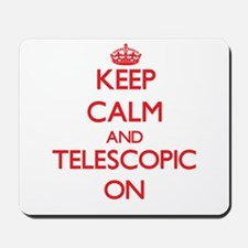 Keep Calm and Telescopic ON Mousepad