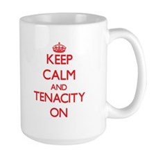 Keep Calm and Tenacity ON Mugs