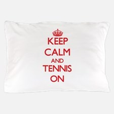 Keep Calm and Tennis ON Pillow Case