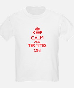 Keep Calm and Termites ON T-Shirt