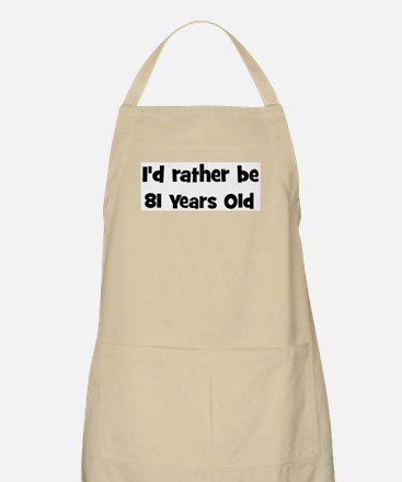 Rather be 81 Years Old BBQ Apron