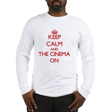 Keep Calm and The Cinema ON Long Sleeve T-Shirt