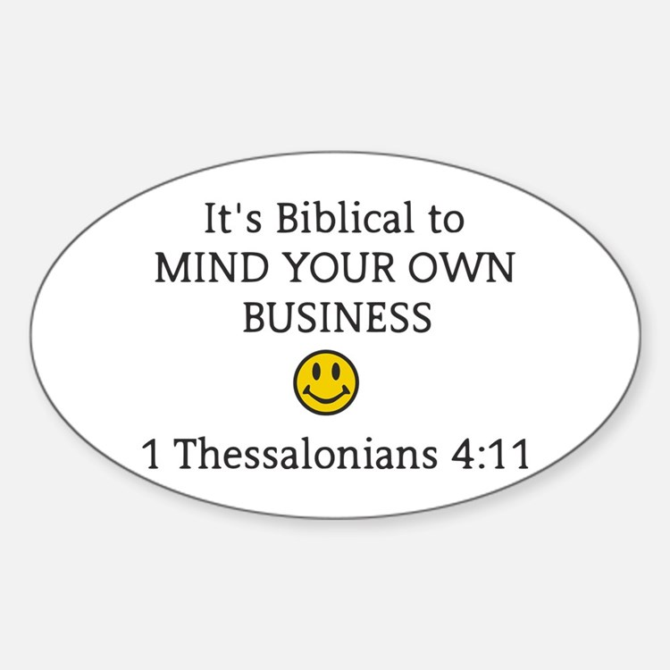 Mind Your Own Business, It's Biblical Decal