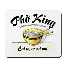 Eat In or Eat Out Pho King Mousepad