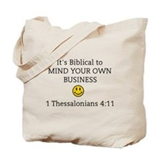 Mind Your Own Business, It's Biblical Tote Bag