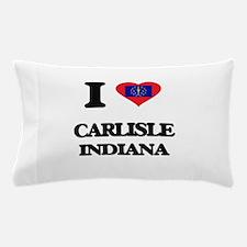 I love Carlisle Indiana Pillow Case