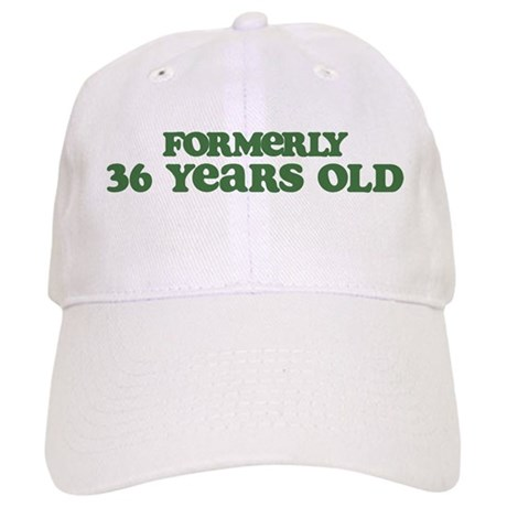 Formerly 36 Years Old Cap