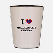 I love Michigan City Indiana Shot Glass