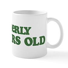 Formerly 100 Years Old Mug