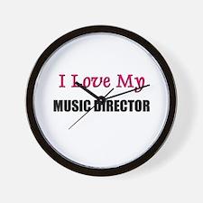 I Love My MUSIC DIRECTOR Wall Clock