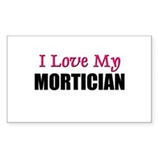 I Love My MORTICIAN Rectangle Decal