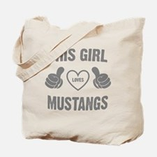 THIS GIRL LOVES MUSTANGS Tote Bag