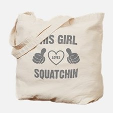 THIS GIRL LOVES SQUATCHIN Tote Bag