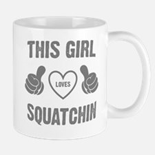 THIS GIRL LOVES SQUATCHIN Mug