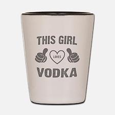 THIS GIRL LOVES VODKA Shot Glass