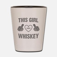 THIS GIRL LOVES WHISKEY Shot Glass
