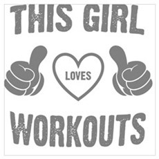THIS GIRL LOVES WORKOUTS Poster