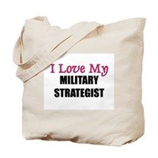 I Love My MILITARY STRATEGIST Tote Bag