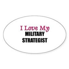 I Love My MILITARY STRATEGIST Oval Decal