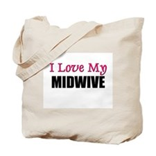 I Love My MIDWIVE Tote Bag