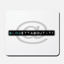 blogettaboutit! Mousepad
