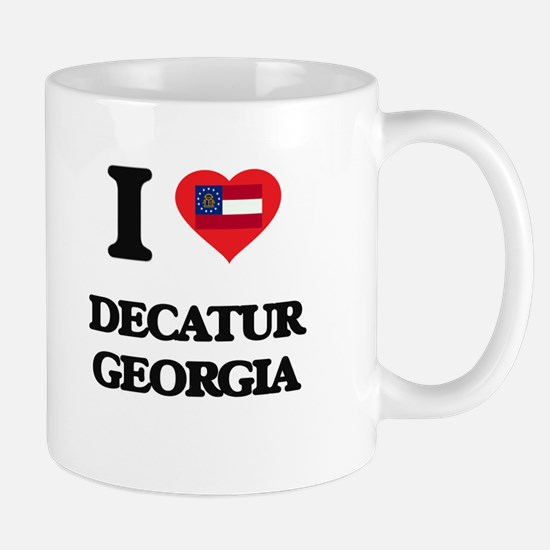 I love Decatur Georgia Mugs