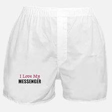 I Love My MESSENGER Boxer Shorts