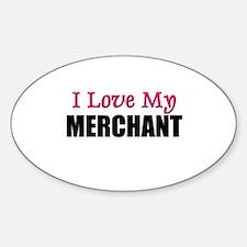 I Love My MERCHANT Oval Decal