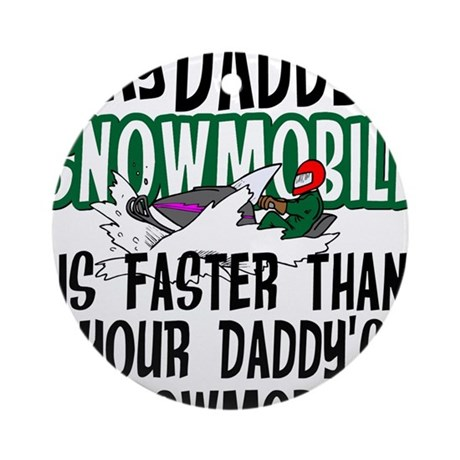 Daddy's Snowmobile Ornament (Round)