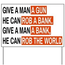 Banks Rob The World Yard Sign