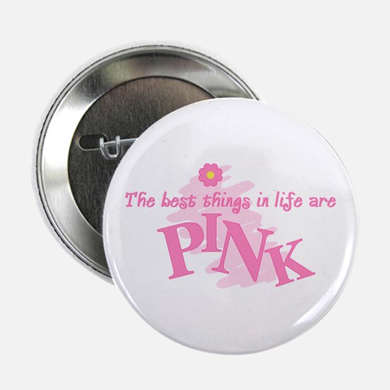 """Best Things Are Pink 2.25"""" Button"""