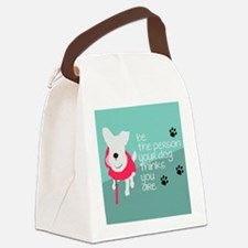 Be the Person Your Dog Thinks You Are Canvas Lunch