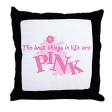 Best Things Are Pink Throw Pillow
