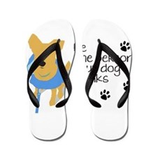 Be the Person Your Dog Thinks You Are Flip Flops