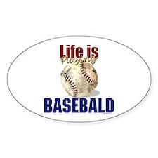 Life is Playing Basebald Oval Decal
