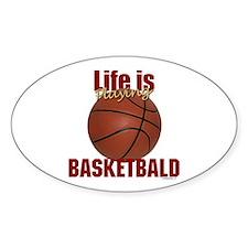 Life is Playing Basketbald Oval Decal