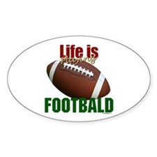 Life is Playing Footbald Oval Decal