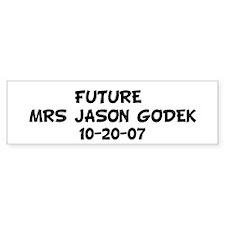 FUTURE MRS JASON GODEK 10- Bumper Bumper Sticker