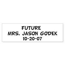 FUTURE MRS. JASON GODEK 10 Bumper Bumper Sticker